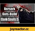 "DARK SOULS 3 - ""Berserk"" - Guts Build (Berserk-Build Dark Souls 3),Gaming,dark souls 3 berserk,dark souls 3 guts,dark souls 3 builds,dark souls 3 pvp,dark souls pvp greatsword,dark souls 3 greatsword,dark souls 3 greatsword gameplay,dark souls 3 pvp gameplay,dark souls 3 pvp montage,dark souls 3"