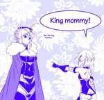 Kin^ mommy! Yes, it's king mommy-