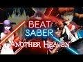 [Beat Saber Custom] Another Heaven - Earthmind【Fate/Stay Night Heaven's Feel Opening】,Gaming,Fate\/Stay Night,Fate\/Grand Order,FGO,Fate\/Heaven's Feel,Realta Nua,VR,Virtual Reality,HTC Vive,Beat Saber,Custom Songs,Custom Sabers,Mods,Expert,Emiya Shirou,Archer,Kotomine Kirei,Heavens Feel,Kanshou and
