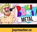 DOKI DOKI METAL CLUB (OFFICIAL MUSIC VIDEO),Music,Doki Doki Literature Club,Doki Doki Metal Club,Natsuki,Monika,Sayori,Yuri,Just Monika,Team Salvato,Dan Salvato,Amree,Tsundere,Five nights at freddy,Genki,Visual Novel,Romance,Manga,Anime,Riffshop,Metal,Yandere Simulator,Yandere,Cupid Sean,Male