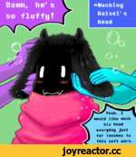 «Hashing Ralsei- s head Veah. I would like wash his head everyday just for touches to this soft ears.